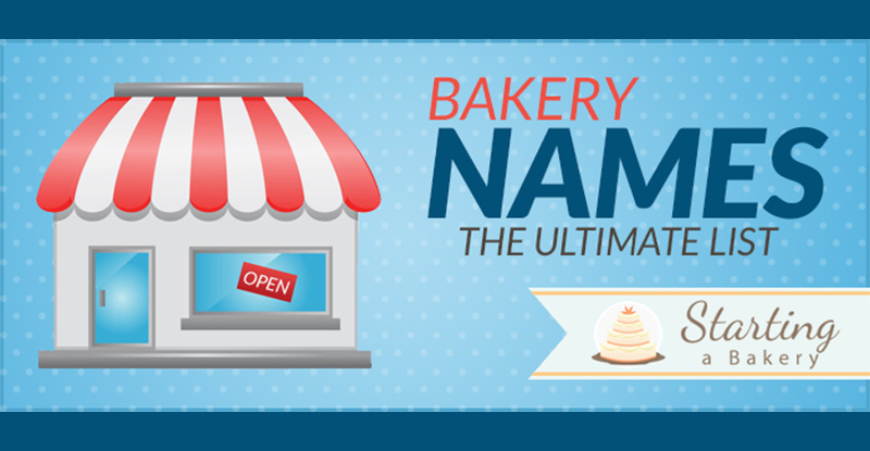 87 Cute, Creative, Clever & Funny Bakery Names - Starting a